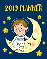 2019 Planner For Kids: 2019 Planner Weekly And Monthly For Kids : Academic Year Calendar Schedule Appointment Organizer And Journal Notebook To Do List Gratitude Book For 2019 Large Letter Size 8 X 10 | Astronaut (kids calendar 2019)