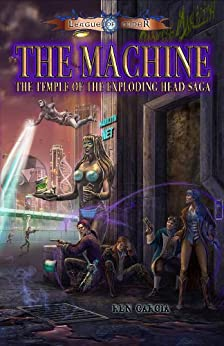 The Machine (Temple of the Exploding Head Saga Book 2) by [Garcia, Ren]