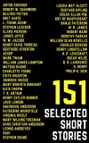151 Selected Short Stories (Illustrated): 48 Genius Story Writers (Selected Stories from Around the World) (English Edition)