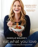 Danielle Walker's Eat What You Love: Everyday Comfort Food You Crave; Gluten-Free, Dairy-Free, and Paleo Recipes [A Cookbook] 画像