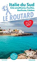 Guide Du Routard 2019 Italie Du Sud: Côte Amalfitaine, Pouilles, Basilicate, Calabre