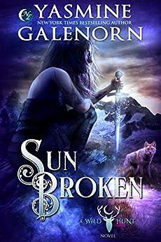 Sun Broken (Wild Hunt Book 11) by [Galenorn, Yasmine]