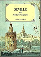 Seville and Western Andalusia (Travels in Spain)