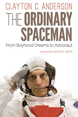 The Ordinary Spaceman: From Boyhood Dreams to Astronaut (English Edition)