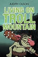Living on Troll Mountain