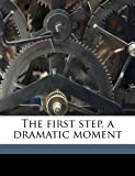 The First Step, a Dramatic Moment