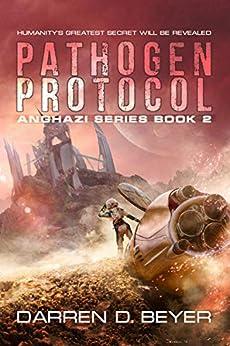 Pathogen Protocol (Anghazi Book 2) by [Beyer, Darren]