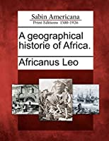 A Geographical Historie of Africa.