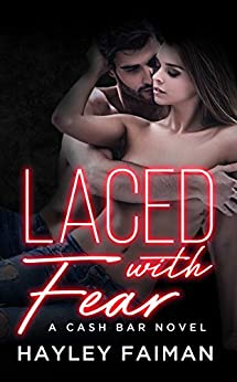 Laced with Fear: Notorious Devils (Cash Bar Book 1) by [Faiman, Hayley]