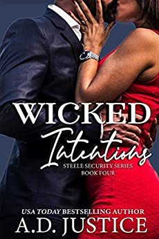 Wicked Intentions (Steele Security Book 4) by [Justice, A.D.]