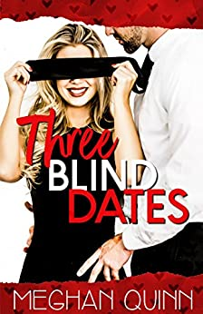 Three Blind Dates (Dating by Numbers Series Book 1) by [Quinn, Meghan]