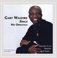 Gary Walters Sings His Originals