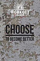 Workout Log Book: The Ultimate Fitness Planner And Workout Journal | Designed By Professionals | Define Your Fitness Goals | Track Your Progress | Achieve Results | 100 Days of Fitness Tracking