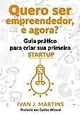 Quero Ser Empreendedor, E Agora? (Portuguese Edition)