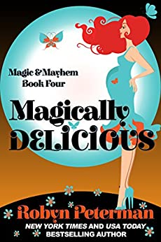Magically Delicious: Magic and Mayhem Book Four by [Peterman, Robyn]
