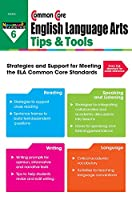 Common Core Ela Tips & Tools Grade 6 Teacher Resource (CC Ela Tips)