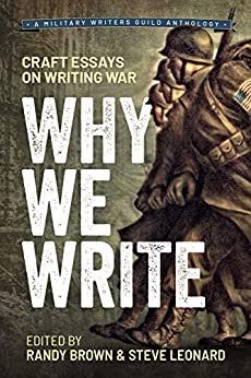 Why We Write: Craft Essays on Writing War by [Brown, Randy]