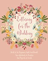 Lettering for the Wedding Bride to Be Beginners Guide Workbook: Basic Lettering Modern Calligraphy How To Practice Guide With Alphabet Practice Journaling Makes a Perfect Engagement Gift [並行輸入品]