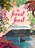 Forest Feast Mediterranean: Simple Vegetarian Recipes Inspired by My Travels 画像