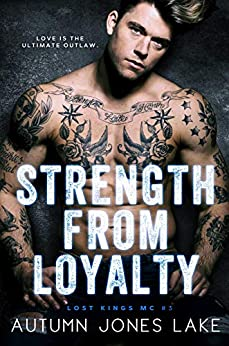 Strength from Loyalty (Lost Kings MC #3) by [Lake, Autumn Jones]