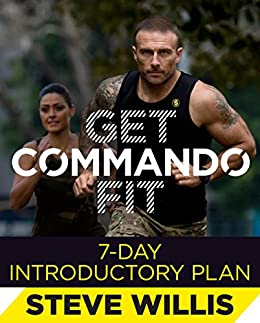 Get Commando Fit: 7-Day Introductory Plan by [Willis, Steve 'Commando']
