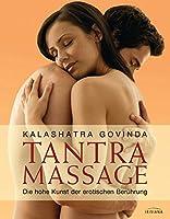 Tantra Massage: Die hohe Kunst der erotischen Beruehrung