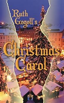 Ruth Gogoll's Christmas Carol by [Gogoll, Ruth]