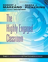 The Highly Engaged Classroom (The Classroom Strategies Series)