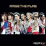 【Amazon.co.jp限定】RAISE THE FLAG(CD+Blu-ray Disc&Blu-ray Disc2枚組))(初回生産限定盤)(デカジャケット付き)
