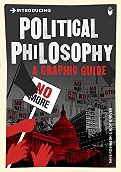 Introducing Political Philosophy: A Graphic Guide (Introducing...) by [Robinson, Dave]
