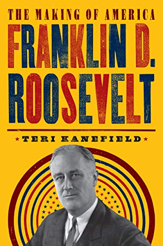 Franklin D. Roosevelt: The Making of America #5 (English Edition)