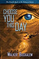 Choose You This Day (Rebecca)