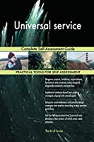 Universal Service: Complete Self-Assessment Guide