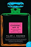 The Secret of Chanel No. 5: The Intimate History of the World's Most Famous Perfume (P.S.)