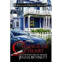 Change of Heart: #6 (Savannah Martin Mysteries)