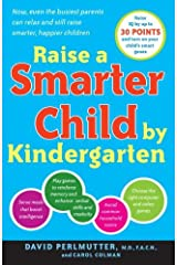 Raise a Smarter Child by Kindergarten: Raise IQ by up to 30 points and turn on your child's smart genes Kindle Edition