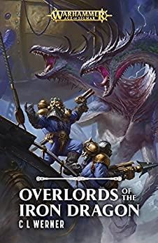 Overlords of the Iron Dragon (Warhammer Age of Sigmar) by [Werner, C L]
