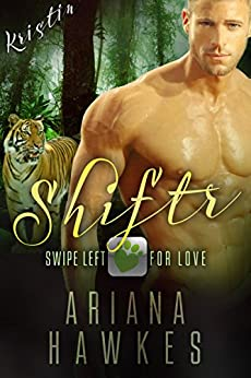 Shiftr: Swipe Left for Love (Kristin): BBW Tiger Shifter Romance (Hope Valley BBW Dating App Romance Book 2) by [Hawkes, Ariana]