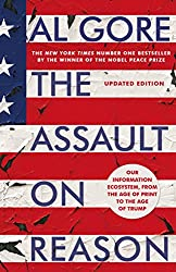 The Assault on Reason: Our Information Ecosystem, from the Age of Print to the Era of Trump (English Edition)