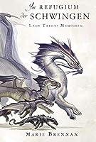 Lady Trents Memoiren 5: Im Refugium der Schwingen
