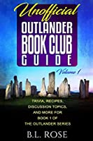 Unofficial Outlander Book Club Guide: Trivia, Recipes, Discussion Topics, and More for Book 1 of the Outlander Series