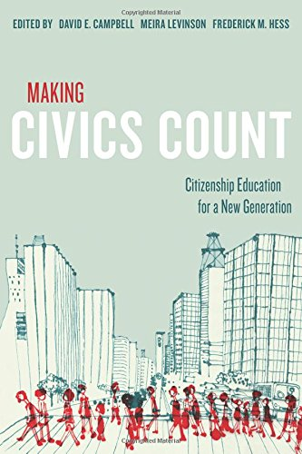 Download Making Civics Count: Citizenship Education for a New Generation 1612504760