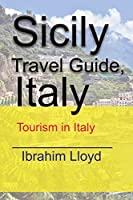 Sicily Travel Guide, Italy: Tourism in Italy