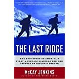 The Last Ridge: The Epic Story of America's First Mountain Soldiers and the Assault on Hitler's Europe
