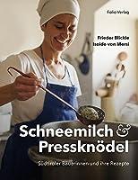 Schneemilch und Pressknoedel: Suedtiroler Baeuerinnen und ihre Rezepte