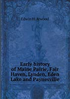 Early History of Maine Pairie, Fair Haven, Lynden, Eden Lake and Paynesville