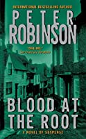Blood at the Root (Inspector Banks Novels)