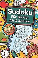 Sudoku Fuer Kinder Ab 8 Jahren - Band 1: 600 Leicht, Mittel Und Schwer Zu Loesende 9x9 Sudoku Raetsel   Mit Loesungen   Denksport Zum Knobeln Und Zur Entwicklung Des Logischen Denkens