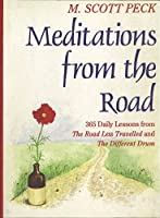 Meditations From The Road: 365 Daily Lessons From The Road Less Travelled and The Different Drum
