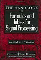 Handbook of Formulas and Tables for Signal Processing (Electrical Engineering Handbook)